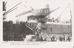 EMBARQUEMENT DES TROUPES A MARSEILLE 572 (POUR LA CAMPAGNE DORIENT 1915 16 ) - Weltkrieg 1914-18