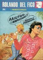 ROLANDO DEL FICO N°1  I MAROCCHINATI - Libri, Riviste, Fumetti