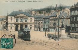 SEDAN - L'Hôtel De Ville Et La Place Turenne (animation Tramway) - Sedan