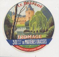 J 829 /  ETIQUETTE  FROMAGE   LE PREFERE   LAITERIE COOP VE DE SAINT EPAIN  FAB. EN TOURAINE - Cheese