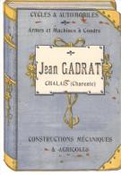 PUBLICITE JEAN GADRAT CHALAIS 16 CYCLES ARMES MACHINES A COUDRE AGRICOLE TARIF LOCATION AUTOMOBILE - Advertising