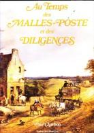 Paul Charbon - Au Temps Des Malles-Postes Et Des  Diligences - Éditions Jean-Pierre Gyss - ( 1979 ) . - Histoire