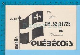 """QSL Base Ou Mobile """" Québécois """"  P. Quebec Canada  ( XM-52., CB Radio  CPM ) Recto/verso - Non Classés"""