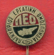 F2189 / CYPRUS FEDERATION ERGATIKI -  LEO PEO Workers Union ( Syndicat Of A Left Party ) Cyprus Chypre Zypern Badge Pin - Marche