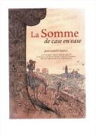 La Somme De Case En Case.petit Recueil D'esquisses.131 Pages.2007 - Picardie - Nord-Pas-de-Calais