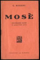 GIOACCHINO ROSSINI - MOSE' - LIBRETTO D'OPERA - MELODRAMMA SACRO IN QUATTRO ATTI DI ANDREA LEONE TOTTOLA - Musica & Strumenti