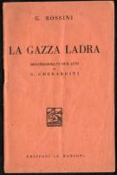 GIOACCHINO ROSSINI - LA GAZZA LADRA - LIBRETTO D'OPERA - MELODRAMMA IN DUE ATTI DI G. GHERARDINI - Music & Instruments
