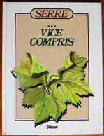 BD SERRE... VICE COMPRIS - TBE - Rééd. 1991 - Serre