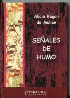 """""""SEÑALES DE HUMO"""" DE ALICIA RÉGOLI DE MULLEN-EDIT.PARABOLA-AÑO 2008-PAG.91-LIBRO NUEVO!GECKO. - Poëzie"""