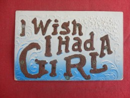 Embossed  I Wish I Had A Girl   In Glitter  --ref  1450 - Unclassified