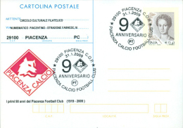 PIACENZA - 90^ PIACENZA FOOTBALL CLUB - CARTOLINA INTERO POSTALE SOPRASTAMPA PRIVATA - ANNULLO PIACENZA - Football