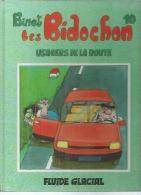 "LES BIDOCHON  "" USAGERS DE LA ROUTE "" -  BINET  -  FLUIDE GLACIAL - Bidochon, Les"