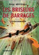 AVIATION   *   LES  BRISEURS  DE  BARRAGES   de  PAUL BRICKHILL  * PREFACE DE PIERRE   CLOSTERMANN *