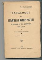 LIVRE Estampilles Et Marques Postales D' ALSACE-LORRAINE , Par Langlois Et Gilbert ,1937 , 275 Pg , --  15/192 - Oblitérations