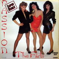"* 12"" Maxi *  THE FLIRTS - PASSION (France 1982) - 45 Toeren - Maxi-Single"