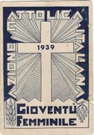 GIOVENTU´  ITALIANA DI  AZIONE CATTOLICA /   1939 - TESSERA - Documenti Storici