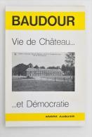 BAUDOUR : Vie De Château... Et Démocratie - André Auquier, 1980 - TBE ! - Belgique
