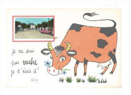 """URY: """" Je Ne Suis Pas Vache, Je T' écris D' Ury..."""" Cspm , Humour Avec Une Mini Vue D' Ury , Non Voyagée, Ed Jp - Unclassified"""