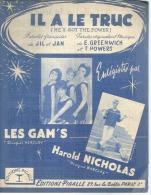 LES GAM'S / HAROLD NICHOLAS    Partitions -  IL A LE TRUC - édition PIGALLE  ( PARTITION ) - Musik & Instrumente