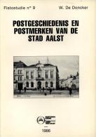 Postgeschiedenis En Postmerken Van De Stad Aalst Fistostudie N° 9 - Livres, BD, Revues