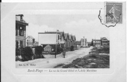 BERCK-PLAGE : La Rue Du Grand Hôtel Et L'Asile Maritime - CPA Postée En 1909 - Berck