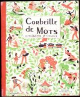 J. Segelle - Corbeille De Mots - Vocabulaire Et Langage - Éditions Bourrelier - ( 1952 ) .