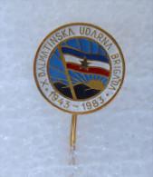 Yugoslavia Army In WW2 - PARTISANS 10. DALMATINSKA ELITE BRIGADE Pin * Badge Partizan Partisan Partizans Partigiano - Militair & Leger