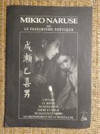 PLAQUETTE - CINEMA - REALISATEUR - JAPON - MIKIO NARUSE OU LE PESSIMISME POETIQUE - BIOGRAPHIE - FILMOGRAPHIE - 4 PAGES - Cinéma/Télévision