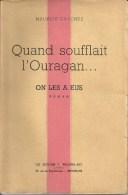 MAURICE GAUCHEZ (CHIMAY) - Quand Soufflait L'ouragan. - On Les A Eus - N° 5 / 5 - 12/1948 - RARE DOCUMENT - SUPERBE ETAT - Belgian Authors