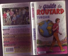 Le Guide Du Routard  TURQUIE 1995/96  édition HACHETTE 380 PAGES DE BONS TRUCS ET TUYAUX ! - Asie & Proche Orient