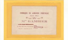 PARIS (75011) / CARTE DE VISITE / Mme GAMBIER, Fabrique De Lingerie Fantaisie, 4, Rue Des Petits Champs - Cartes De Visite