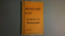 GUERRE 39-45 - LIVRET - Campagne 1944-45 - Dignité Française - Ligue Féminine D´action Catholique Française - Bücher, Zeitschriften, Comics