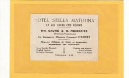 LOURDES (65) / CARTE DE VISITE / HOTEL STELLA MATUTINA ET LES TROPIS EPIS - MM. GAUTIE & M. PENDARIES Rue Massabielle - Cartes De Visite