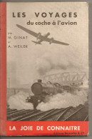 @ LES VOYAGES DU COCHE A L´AVION PAR M. GINAT ET A. WEILER .EDITIONS BOURRELIER DE 1935 LA JOIE DE CONNAITRE - Livres, BD, Revues
