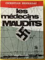 Livre Christian Bernadac - Les Medecins Maudits - Editions France Empire - Livres, BD, Revues