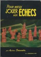 Manuel/ Pour Mieux Jouer Aux Echecs/ Maurice Beaucaire/Editions Bornemann/ 1983    JE104 - Giochi Di Società