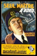 """ SEUL MAÎTRE A BORD "" Par Maurice GUIERRE -  MJ  N°  3 - E.O.  Guerre Maritime. - Marabout Junior"
