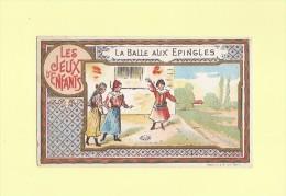 Jeux D'enfants - La Balle Aux Epingles - Chromo Chocolat Rationnel - Non Classés