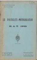 Manuel/ Ecole D´application De L´infanterie/Le Pistolet-Mitrailleur MAT 1949/Saint Maixent/ 1954  LIV51 - Livres, Revues & Catalogues