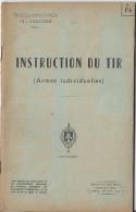 Manuel/ Ecole d�application de l�infanterie/Instruction du tir (Armes individuelles)/Saint Maixent/ 1955  LIV54