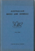 Manuel/ Australian Rocks And Minerals/An Introduction To Geology/John Child/Periwinkle / 1963    LIV43 - Minéraux