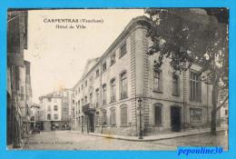 CARPENTRAS (Vaucluse) L´HÔTEL DE VILLE. - 1930 - - Carpentras