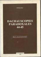 Livre /Dachauscopies Paradoxales 44-45/Récit Concentrationnaire/ Helldayheir/ 1985    OL57 - War 1939-45
