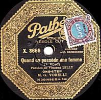 78 Trs - Pathé X.3668 - 25 Cm - état TB -  Georges VORELLI -  Quand On Possède Une Femme - NUITS D'ARGENTINE - 78 T - Disques Pour Gramophone