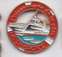 Superbe Pin´s , Marine Bateau Ambition , Péche , Poissonnerie De La Côte , Le Tréport - Barcos