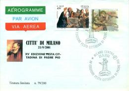 MILANO - PADRE PIO - FESTA CITTADINA   -- AEREOGRAMMA  - INTERO POSTALE CON SOPRASTAMPA PRIVATA - Saints