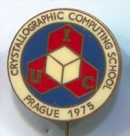 CRYSTALLOGRAPHIC COMPUTING SCHOOL - IUC, Prague, Praha, 1975. Czech Republic, Vintage Pin, Badge - Administrations