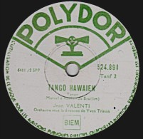 78 Trs - POLYDOR 524.891 - 25 Cm - état B -  Jean VALENTI - TANGO HAWAIEN - JE VIENS CHANTER Pour La Plus Belle - 78 Rpm - Schellackplatten