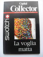 LIBRO COLLECTOR SWATCH 1991 COPIA NUMERATA - OROLOGI - Collectors Manuals