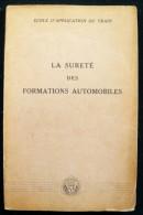 Militaria : Ecole d�application du train : La suret� des formations automobiles 1962 E.A.T